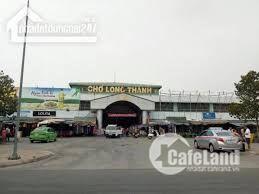Đất ngay trung tâm hành chính Long Thànhl, ngay chợ mới Long Thành, mặt tiền quốc lộ 51, LH: 0934108361