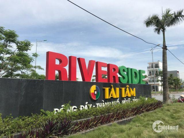 Đầu tư đất nền thanh khoản cao - tiềm năng lớn- Tài Tâm Riverside- tp Phủ lý