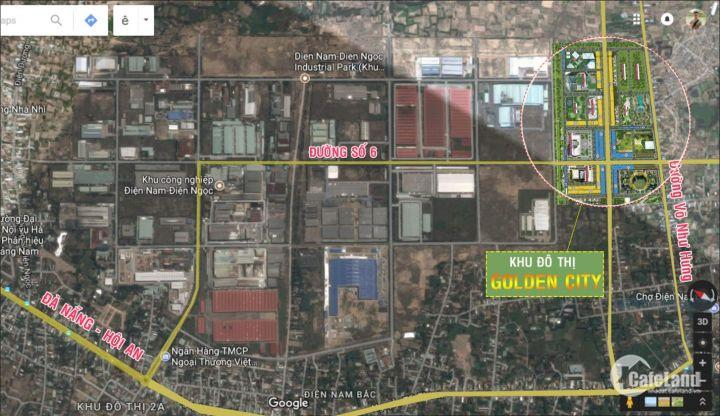 Đầu tư cuối năm sinh lợi nhuận cao dự án Golden city nằm gần khu công nghiêp Điện ngọc- Điên bàn