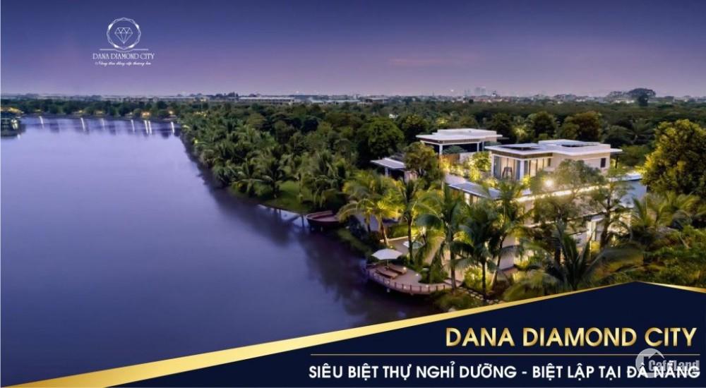 Phân phối độc quyền Siêu Dự Án Biệt Thự Khép Kín Cuối Cùng Trung Tâm TP ĐN - Dana Diamond City
