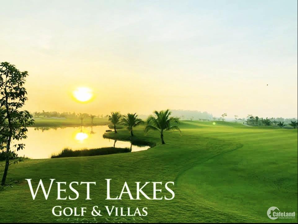 Tư vấn dự án West Lake Gofl & Villas, triển khai giữ chổ giai đoạn 1. 0934072739