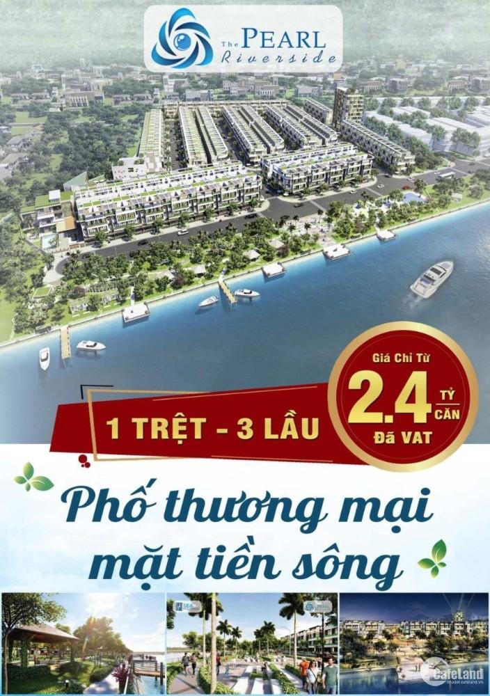 The Pearl Riverside - Dự án nhà phố mặt tiền sông chỉ duy nhất 250 căn