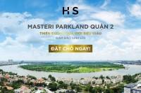 Nhận giữ chỗ dự án mới Masteri Parkland, mở bán đợt 1, mặt tiền Xa Lộ Hà Nội. LH