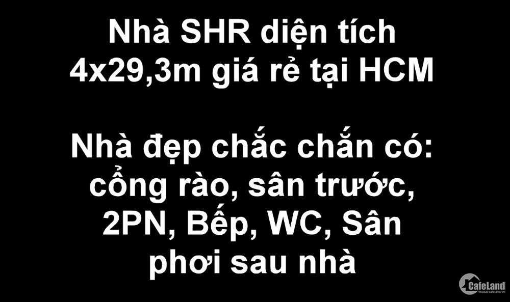 Nhà SHR diện tích 4x29,3m giá rẻ 1ty150 tại HCM
