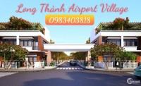 Đất Long Thành Airport Village giá 8-9tr/m2. LH: 0983403818