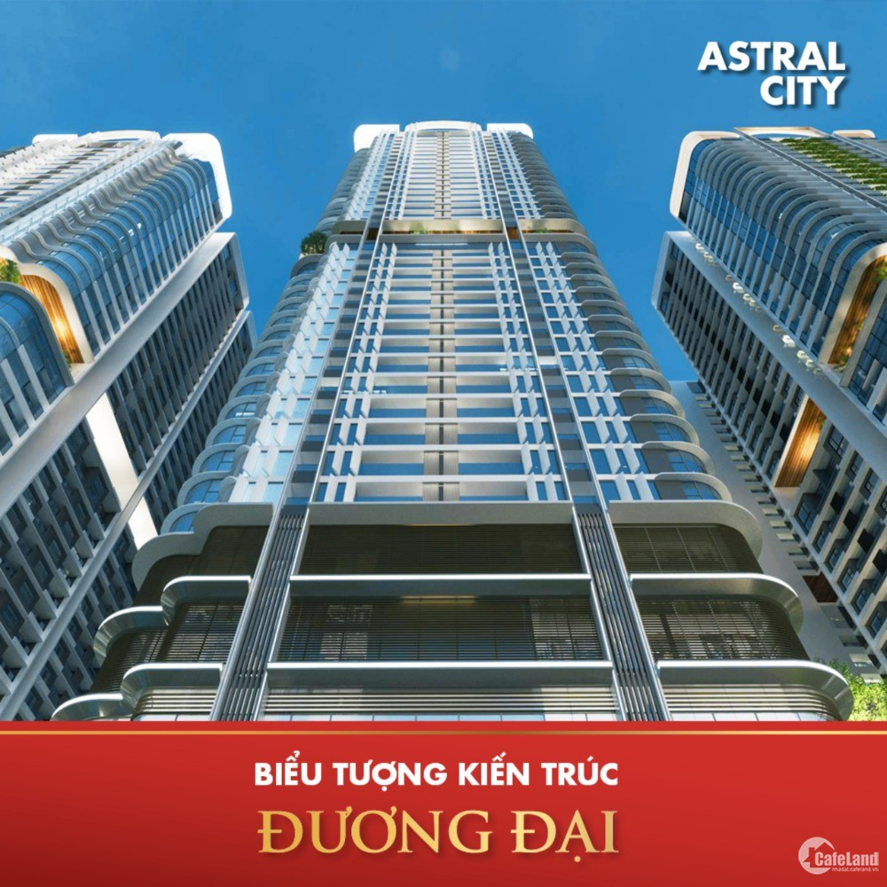 Bán căn hộ cao cấp Astral City ngay trung tâm TP Thuận An giá gốc CĐT Phát Đạt