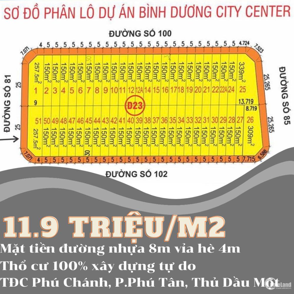 bán gấp 150m2 đất Thủ Dầu Một mặt tiền đường nhựa 16m giá chỉ 11.9 triệu/m2