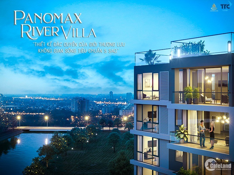 Căn hộ Panomax River Villa - Đỉnh cao của đặc quyền riêng tư