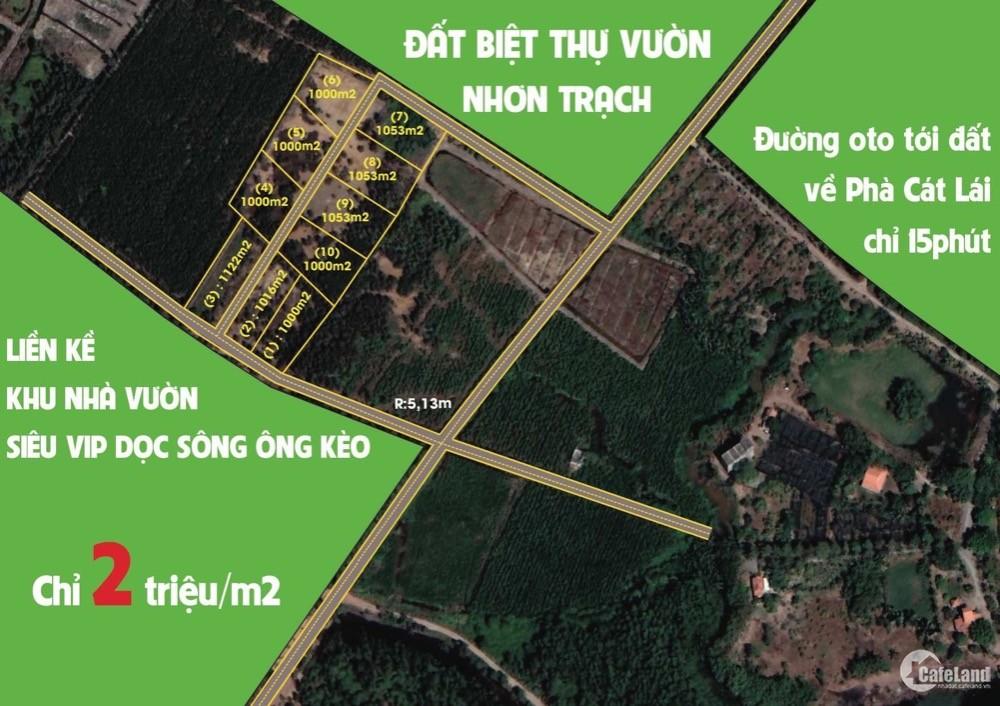 Đất Biệt Thự Vườn Nhơn Trạch, Cạnh Khu Nhà Vườn Siêu VIP, Giá 2Tr/ M2