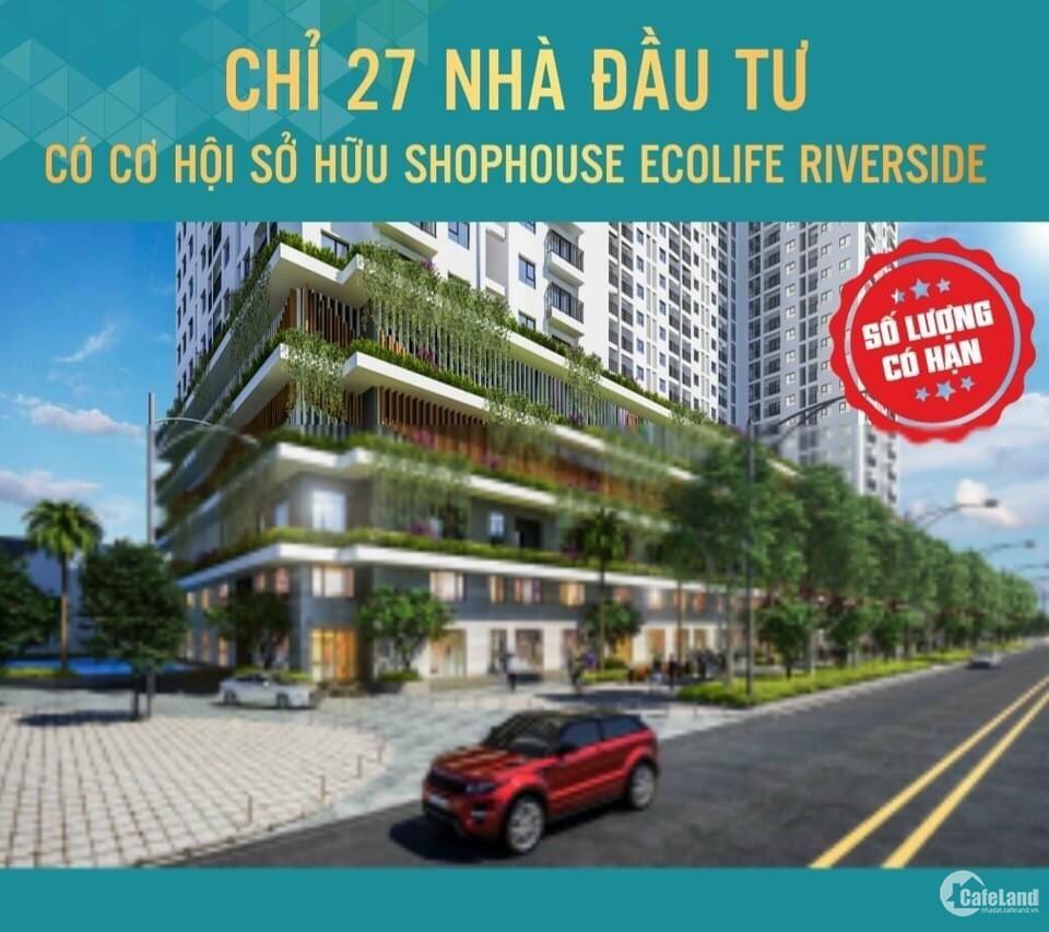 Cơ hội sở hữu Shophouse Ecolife Riverside Quy Nhơn ..duy nhất chỉ 27 căn