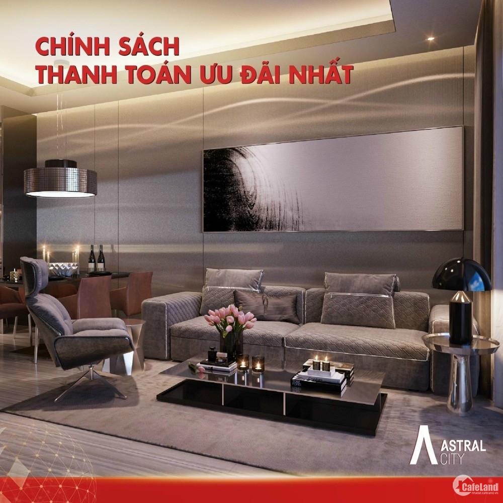 Mở bán Block đẹp nhất dự án Astral City, 30% nhận nhà