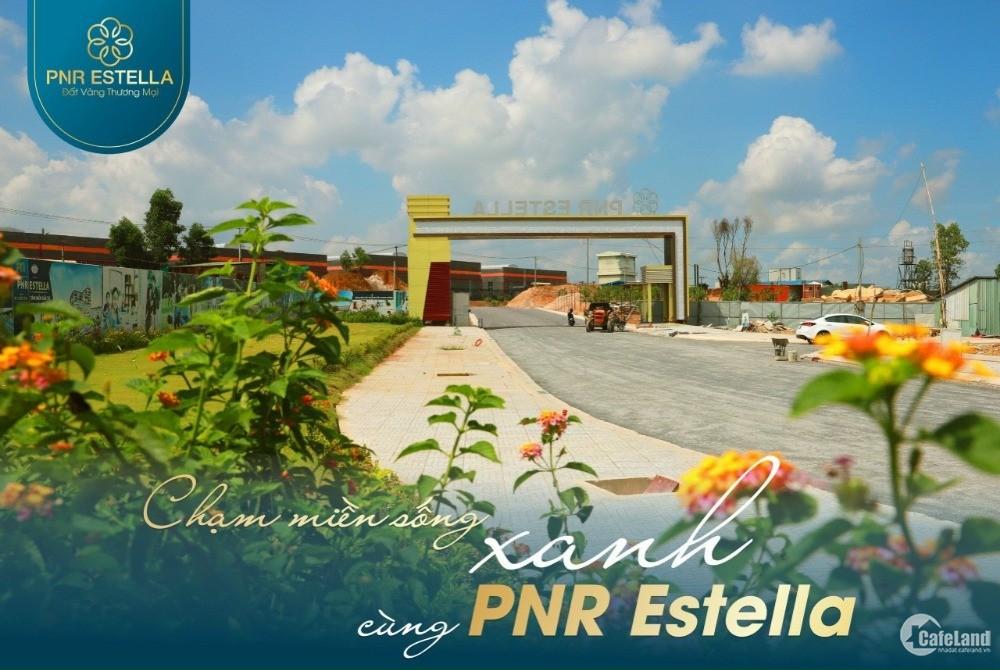 Cơ hội cho các nhà đầu tư, đất nền PNR ESTELLA Trảng Bom kế Khu Công Nghiệp