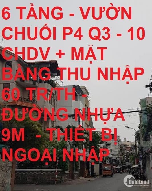 Bán nhà 6 tầng 10 CHDV Vườn Chuối 60 tr/th 50m2 giá rẻ chỉ 12.5 tỷ