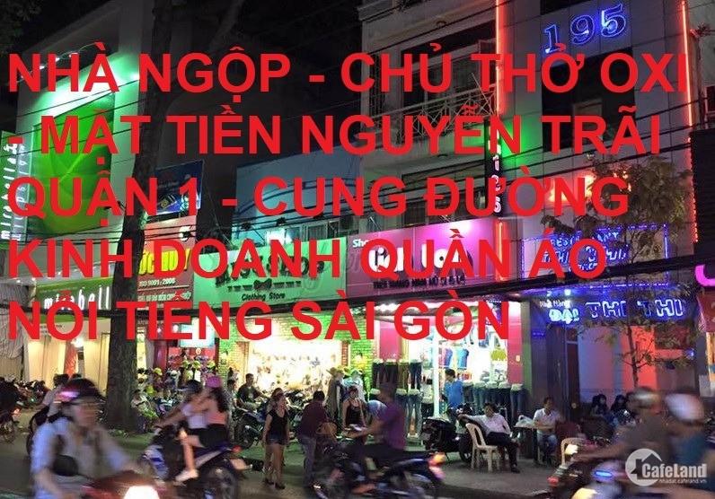 Bán nhà ngộp mặt tiền Nguyễn Trãi Quận 1 37 m2 giảm 1.2 tỷ còn 13.3 tỷ