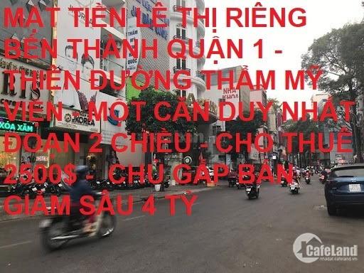Bán nhà mặt tiền Lê Thị Riêng Bến Thành Quận 1 45m2 giảm 4tỷ còn 27tỷ