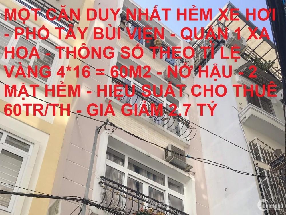 Bán nhà 1 căn duy nhất HXH Bùi Viện Quận 1 60m2 giảm 2.7tỷ còn 14.8tỷ