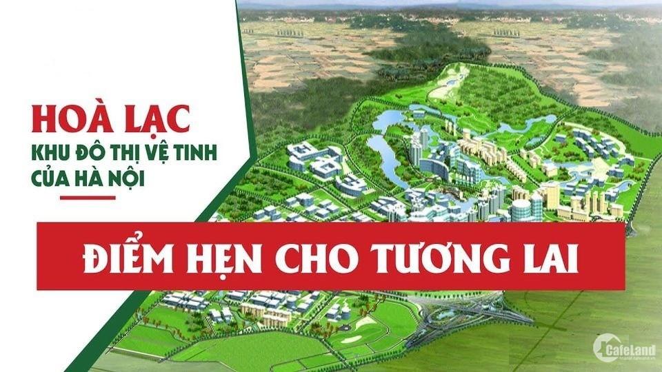 Cơ hội đầu tư vàng sau dịch cho các nhà đầu tư ở Hòa Lạc, giá 680 TRIỆU/ lô