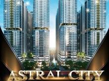 Nhận booking tháp The Rigel_ căn hộ Astral City Bình Dương 36tr/m2 chiết khấu 3%