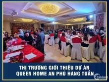Lễ Mở Bán Queen Home An Phú , trung tâm Tp Thuận An