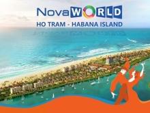 Bán Biển Thự Biển View Sông Ray Phân Khu Mới Habana Island Hồ Tràm.