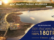Đất nền biệt thự view hồ - Phước Thắng Riverside – 180tr/100m2