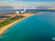 Căn hộ biển chuẩn Nhật Takashi Ocean Suite Kỳ Co - Thông chính thức Chủ đầu tư