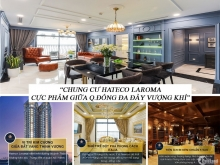 Căn hộ [GÓC] VIP nhất, rộng nhất (138m2) dự án HATECO LAROMA - Giá 9,2 TỶ